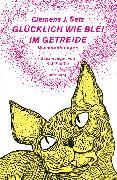 Cover-Bild zu Glücklich wie Blei im Getreide (eBook) von Setz, Clemens J.