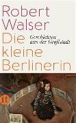 Cover-Bild zu Die kleine Berlinerin (eBook) von Walser, Robert