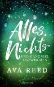 Cover-Bild zu Reed, Ava: Alles. Nichts. Und ganz viel dazwischen