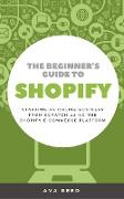 Cover-Bild zu Reed, Ava: The Beginner's Guide to Shopify (eBook)