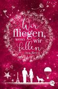 Cover-Bild zu Reed, Ava: Wir fliegen, wenn wir fallen