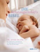 Cover-Bild zu Deans, Anne: Die Schwangerschafts-Bibel
