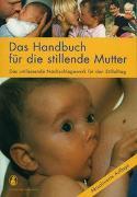 Cover-Bild zu Tönz, Otmar (Vorb.): Das Handbuch für die stillende Mutter