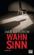 Cover-Bild zu Wahnsinn von Ketchum, Jack