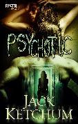 Cover-Bild zu Psychotic (eBook) von Ketchum, Jack