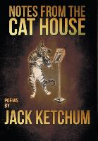 Cover-Bild zu Notes from the Cat House von Ketchum, Jack