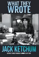 Cover-Bild zu What They Wrote von Ketchum, Jack