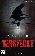 Cover-Bild zu Versteckt (eBook) von Ketchum, Jack