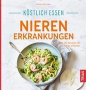 Cover-Bild zu Köstlich essen Nierenerkrankungen von Börsteken, Barbara