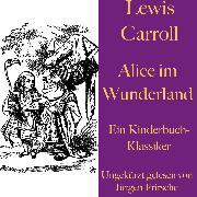 Cover-Bild zu Lewis Carroll: Alice im Wunderland (Audio Download) von Carroll, Lewis