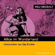 Cover-Bild zu Alice im Wunderland - neu erzählt (Audio Download) von Carroll, Lewis