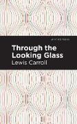 Cover-Bild zu Through the Looking Glass (eBook) von Carroll, Lewis