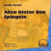 Cover-Bild zu Alice hinter den Spiegeln (Ungekürzt) (Audio Download) von Carroll, Lewis