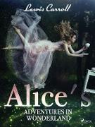 Cover-Bild zu Alice's Adventures in Wonderland (eBook) von Lewis Carroll, Carroll