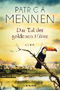 Cover-Bild zu Mennen, Patricia: Das Tal der goldenen Flüsse (eBook)