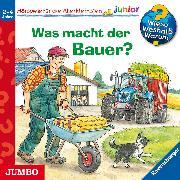 Cover-Bild zu Kreimeyer-Visse, Marion: Wieso? Weshalb? Warum? junior. Was macht der Bauer? (Audio Download)
