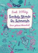 Cover-Bild zu Sechste Stunde Dr. Schnarch von Dölling, Beate