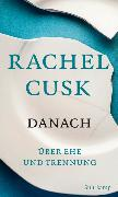 Cover-Bild zu Cusk, Rachel: Danach
