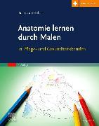 Cover-Bild zu Anatomie lernen durch Malen von Gehart, Rosemarie