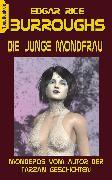 Cover-Bild zu Die junge Mondfrau (eBook) von Burroughs, Edgar Rice