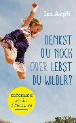 Cover-Bild zu Denkst du noch oder lebst du wieder? (eBook) von Aepli, Isa