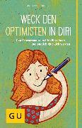 Cover-Bild zu Weck den Optimisten in dir! (eBook) von Rohwetter, Angelika