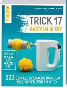 Cover-Bild zu Trick 17 Basteln & DIY von Pypke, Susanne