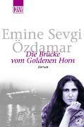 Cover-Bild zu Özdamar, Emine Sevgi: Die Brücke vom Goldenen Horn
