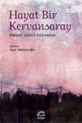 Cover-Bild zu Sevgi Özdamar, Emine: Hayat Bir Kervansaray