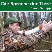 Cover-Bild zu Die Sprache der Tiere (Audio Download) von Ortlepp, Immo