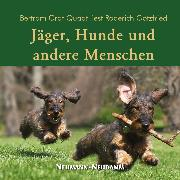 Cover-Bild zu Jäger, Hunde und andere Menschen (Audio Download) von Götzfried, Roderich