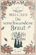 Cover-Bild zu Die verschwundene Braut von Ellis, Bella