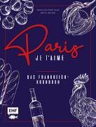 Cover-Bild zu Paris - Je t'aime - Das Frankreich-Kochbuch von Mattner-Shahi, Svenja