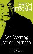 Cover-Bild zu Den Vorrang hat der Mensch. Ein sozialistisches Manifest und Programm (eBook) von Fromm, Erich