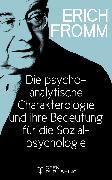 Cover-Bild zu Die psychoanalytische Charakterologie und ihre Bedeutung für die Sozialpsychologie (eBook) von Fromm, Erich