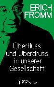 Cover-Bild zu Überfluss und Überdruss in unserer Gesellschaft (eBook) von Fromm, Erich
