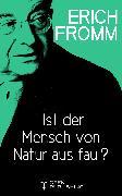 Cover-Bild zu Ist der Mensch von Natur aus faul? (eBook) von Fromm, Erich