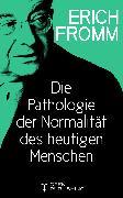 Cover-Bild zu Die Pathologie der Normalität des heutigen Menschen (eBook) von Fromm, Erich