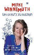 Cover-Bild zu Winnemuth, Meike: Um es kurz zu machen (eBook)