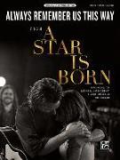 Cover-Bild zu Always Remember Us This Way: From a Star Is Born, Sheet von Alfred Music (Gespielt)