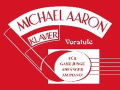 Cover-Bild zu Michael Aaron Klavierschule - Vorstufe von Aaron, Michael