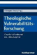 Cover-Bild zu Theologische Vulnerabilitätsforschung (eBook) von Bauer, Christian (Beitr.)