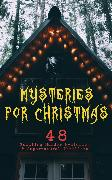 Cover-Bild zu Hawthorne, Nathaniel: Mysteries for Christmas: 48 Puzzling Murder Mysteries & Supernatural Thrillers (eBook)