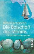 Cover-Bild zu Die Botschaft des Meeres von Bambaren, Sergio