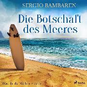 Cover-Bild zu Die Botschaft des Meeres - Was dir die Wellen erzählen (Audio Download) von Bambaren, Sergio
