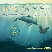 Cover-Bild zu Der Delfin - Die Geschichte eines Träumers. Nacherzählt von Sabine Cuno (Audio Download) von Bambaren, Sergio
