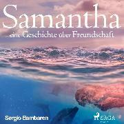 Cover-Bild zu Samantha - eine Geschichte über Freundschaft (Ungekürzt) (Audio Download) von Bambaren, Sergio