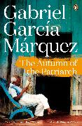 Cover-Bild zu Marquez, Gabriel Garcia: The Autumn of the Patriarch (eBook)