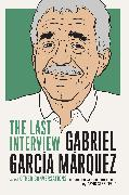 Cover-Bild zu García Márquez, Gabriel: Gabriel Garcia Marquez: The Last Interview (eBook)