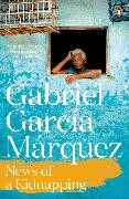 Cover-Bild zu Marquez, Gabriel Garcia: News of a Kidnapping (eBook)